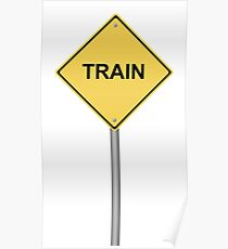 Train Warning Sign Poster