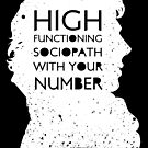 High Functioning Sociopath - White by sarahbevan11