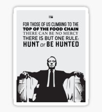 Hunt or be Hunted - House of Cards Sticker