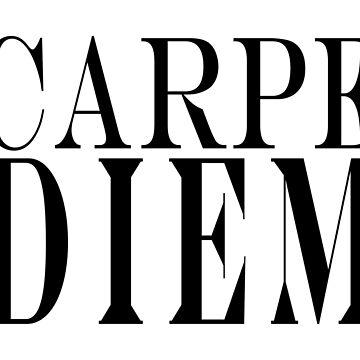 Famous Latin Quote : Carpe Diem  by tobiphoto