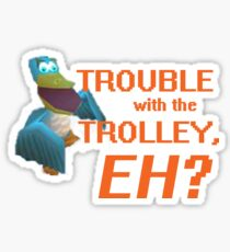 """""""Trouble With The Trolley, Eh?"""" Sticker"""