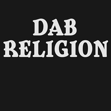 Dab Religion by SpaceBabe