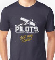 Pilots, Not Better Just Cooler - Vintage Style Unisex T-Shirt