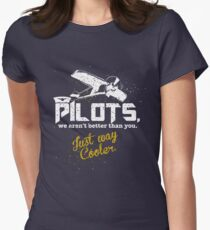 Pilots, Not Better Just Cooler - Vintage Style Womens Fitted T-Shirt