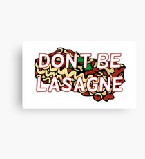 Don't Be Lasagne Doctor Who Quote Canvas Print