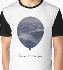 Don't Swim. Graphic T-Shirt