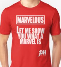 Marvelous, let me show you what a marvel is. Unisex T-Shirt