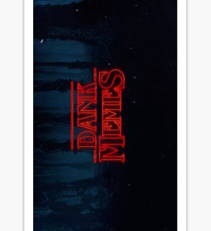 Stranger Things Dank Memes Sticker