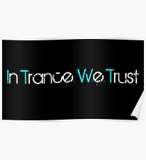 !n Trance We Trust Poster