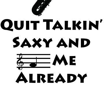Talk Saxy To Me by BandKids4Life