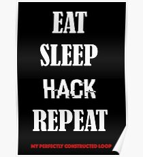 EAT SLEEP HACK REPEAT-  LOOP version 2 Poster
