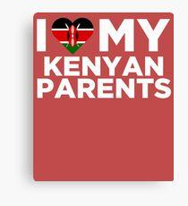 I Love My Kenyan Parents Canvas Print