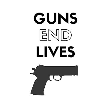 Guns End Lives by SourLimeDesigns