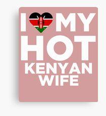 I Love My Hot Kenyan Wife Canvas Print