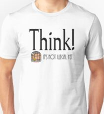 Think folks, please! before it is banned. Unisex T-Shirt