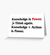 Knowledge is Power... Greeting Card