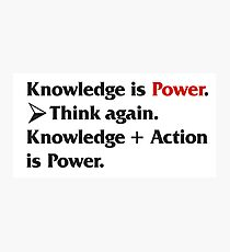 Knowledge is Power... Photographic Print