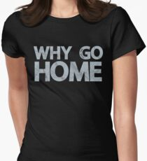 Why Go Womens Fitted T-Shirt