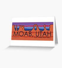 Moab, Utah! Play Hard, Play Nice. Greeting Card