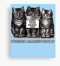 Pussies Against Trump Canvas Print