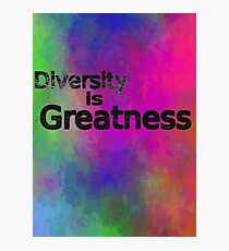 Diversity is Greatness multi-color Photographic Print