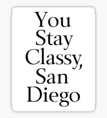 You Stay Classy, San Diego Sticker