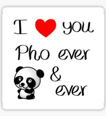 I love you pho ever & ever Vietnamese Panda Bear Sticker