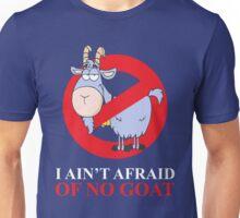 i ain't afraid of no goat (large size) Unisex T-Shirt