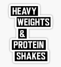Heavy weights and protein shakes Sticker