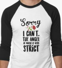 Sorry I Can't The Angel Of Music Is Very Strict T-Shirt