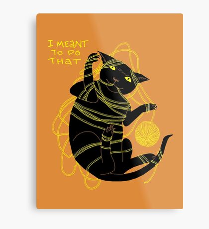 Crafty Cat Meant to do That Metal Print