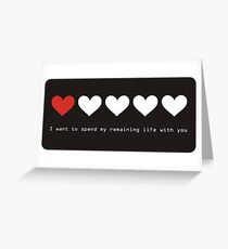 I Want to Spend My Remaining Life With You Greeting Card
