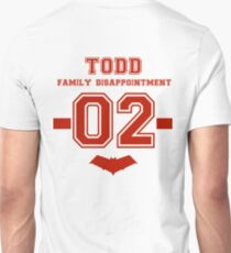 Todd - Family Disappointment  T-Shirt
