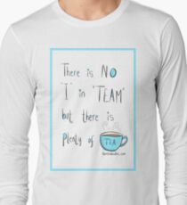Putting the Tea into team Long Sleeve T-Shirt