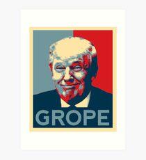 Donald Trump Grope Poster. (Obama hope parody) Art Print