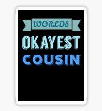 worlds okayest cousin - blue & black Sticker