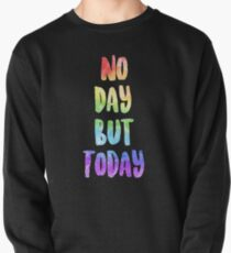 No Day But Today | RENT Pullover