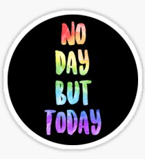 No Day But Today   RENT Sticker