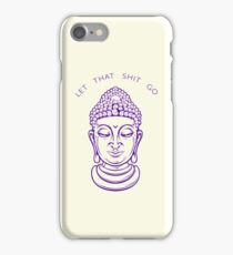 Let That Shit Go Meditating Buddha iPhone Case/Skin