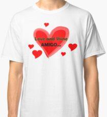 Love and Shine Amigo Classic T-Shirt