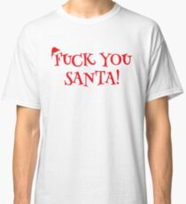 Santa Claus Holiday Happy New Year Merry Christmas Funny Sarcastic T-Shirts Classic T-Shirt
