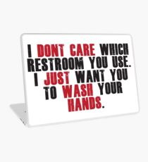 I don't care which restroom you use, just wash your hands Laptop Skin