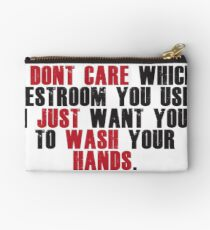 I don't care which restroom you use, just wash your hands Studio Pouch