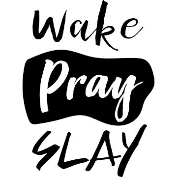Wake pray slay by christianity