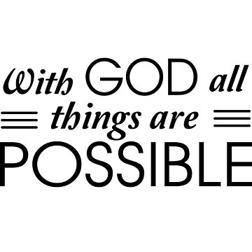 With God all things are possible by christianity