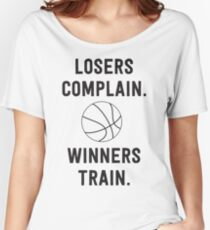 Losers Complain, Winners Train for Basketball Women's Relaxed Fit T-Shirt