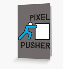 PIXEL PUSHER Greeting Card