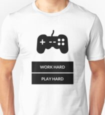 WORK HARD PLAY HARD Unisex T-Shirt