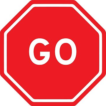 Go - stop sign design by ArronBoard