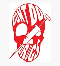 Don't Do Drugs. Photographic Print